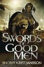 Swords of Good Men by Snorri Kristjansson (Paperback, 2014)