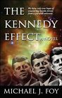 The Kennedy Effect by Michael J. Foy (Paperback, 2009)