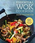 Essential Wok Handbook: A Simple Chinese Cookbook for Stir-Fry, Dim Sum, and Other Restaurant Favourites by Naomi Imatome-Yun (Paperback, 2016)