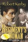 The Regiment's Woman by Robert Kerby (Paperback / softback, 2014)