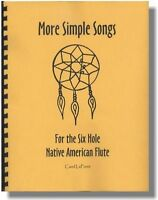 Song Book For The 6 Hole Native American Flute - More Simple Songs