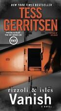 Rizzoli and Isles: Vanish: a Rizzoli and Isles Novel 5 by Tess Gerritsen...