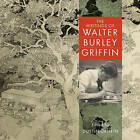 The Writings of Walter Burley Griffin by Dustin H. Griffin (Hardback, 2008)