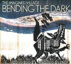 Bending the Dark by The Imagined Village (CD, May-2012, Emmerson, Corncrake & Constantine)