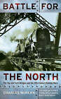 Battle for the North: The Tay and Forth Bridges and the 19th Century Railway Wars by Charles McKean (Paperback, 2007)