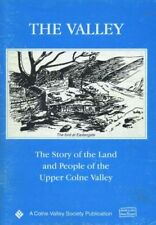 THE STORY OF THE LAND AND PEOPLE OF THE UPPER COLNE VALLEY.THE VALLEY