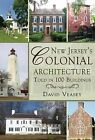 New Jersey's Colonial Architecture Told in 100 Buildings by David Veasey (Paperback, 2014)