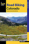 Road Biking Colorado: A Guide to the State's Best Bike Rides by Robert Hurst (Paperback, 2015)