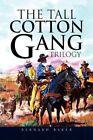 The Tall Cotton Gang Trilogy by Bernard Baker 9781436333672 Hardback 2008