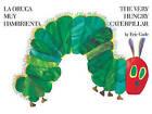 The Very Hungry Caterpilar/La Oruga Muy Hambrienta by Eric Carle (Hardback)