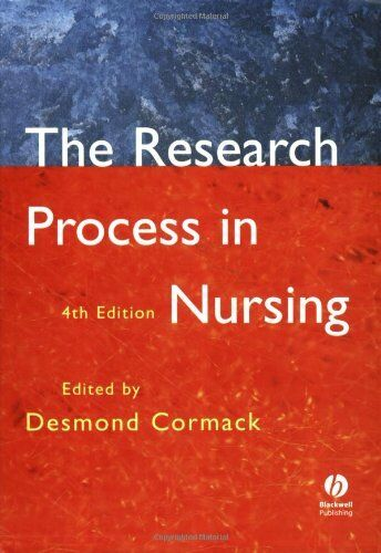 The Research Process in Nursing: Fourth Edition,Desmond Cormack