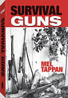 Survival Guns by Mel Tappan (Paperback, 2010)