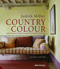 Country Colour: Perfect Palettes for Every Room by Judith Miller (Hardback, 2009)