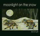 "Moonlight On The Snow [Digipak] by David ""D.W."" Gill (CD, 2010, David Gill)"