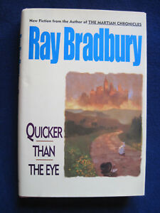 QUICKER-THAN-THE-EYE-SIGNED-amp-INSCRIBED-by-RAY-BRADBURY-1st-Ed-amp-Printing-amp-DJ