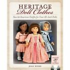 Heritage Doll Clothes: Sew 20 American Outfits for Your 18-Inch Dolls by Joan Hinds (Paperback, 2015)