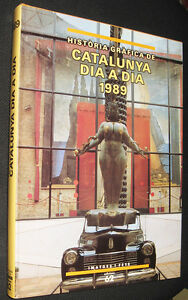 HISTORIA-GRAFICA-DE-CATALUNYA-DIA-A-DIA-1989-GRAN-TAMANO-Y-MUY-ILUSTRADO