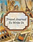 Travel Journal to Write in by Speedy Publishing LLC (Paperback / softback, 2015)