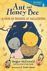 Ant and Honey Bee: A Pair of Friends at Halloween by Megan McDonald (Paperback / softback, 2013)
