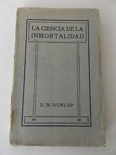 1919 LA CIENCIA DE LA INMORTALIDAD Dunlop 1st SPANISH Ed THEOSOPHY Occult SCARCE