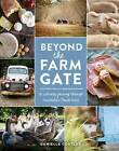 Beyond the Farm Gate: A Culinary Journey Through Australia's South West by Danielle Costley (Hardback, 2015)