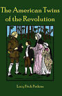 The American Twins of the Revolution by Lucy Fitch Perkins (Hardback, 2008)