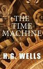 The Time Machine by H G Wells (Paperback / softback, 2014)