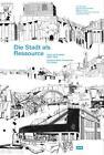 Die Stadt als Ressource (2014, Kunststoffeinband)