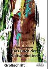 Das Buch der Seltsamkeiten von Mike Loewenrosen (2012, Taschenbuch)