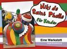 Niki de Saint Phalle für Kinder. Eine Werkstatt von Birgit Brandenburg (2004, Gebundene Ausgabe)