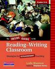The Inside Guide to the Reading-Writing Classroom, Grades 3-6: Strategies for Extraordinary Teaching by Leslie Blauman (Mixed media product, 2011)