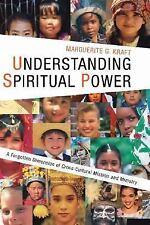 Understanding Spiritual Power: A Forgotten Dimension of Cross-Cultural Mission a