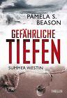 Summer Westin 02. Gefährliche Tiefen von Pamela S. Beason (2014, Taschenbuch)
