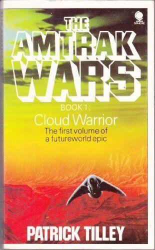 Amtrak Wars Vol.1: CLOUD WARRIOR: Cloud Warrior... by Tilley, Patrick 0722185162