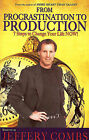 From Procrastination to Production: 7 Steps to Change Your Life Now! by Jeffery Combs (Paperback / softback, 2011)