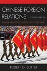 Chinese Foreign Relations: Power and Policy Since the Cold War by Robert G. Sutter (Hardback, 2016)