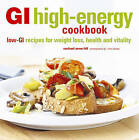 GI High-Energy Cookbook: Low-GI Recipes for Weight Loss, Health and Vitality by Rachael Anne Hill (Paperback, 2010)