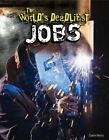 The World's Deadliest Jobs by Claire Henry (Hardback, 2014)