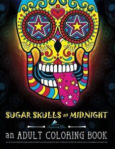 Sugar skulls at midnight adult coloring book dramatic Dragon coloring book for adults midnight edition