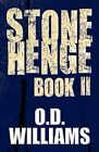 Stonehenge Book II by O D Williams (Paperback / softback, 2011)
