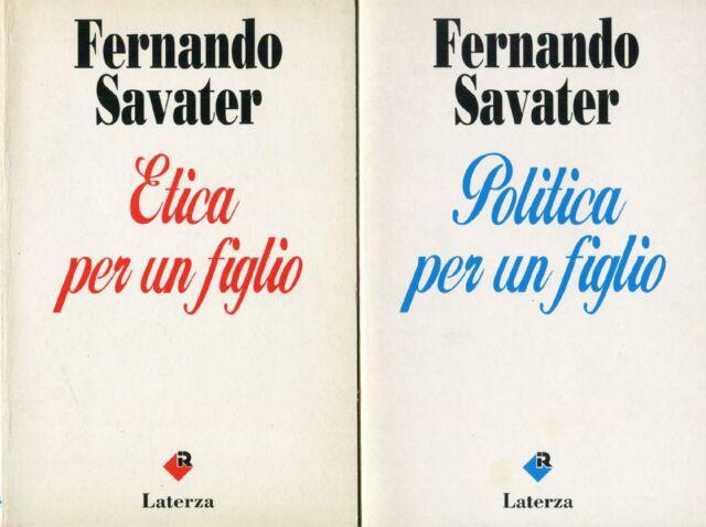 SAVATER Fernando, Etica per un figlio + Politica per un figlio. Laterza, 1993