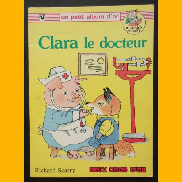 Petit Album d'Or CLARA LE DOCTEUR Richard Scarry 1989