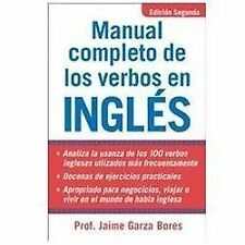 Manual Completo De Los Verbos En Ingles: Complete Manual of English Verbs, Secon
