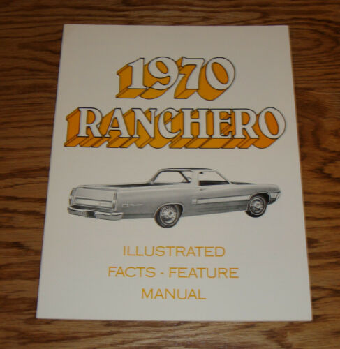 1970 Ford Ranchero Illustrated Facts /& Feature Manual 70