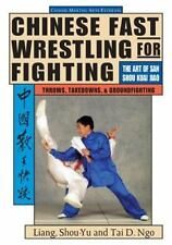 Chinese Fast Wrestling for Fighting : The Art of San Shou Kuai Jiao  H27