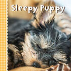 Sleepy Puppy by Sterling Publishing Company (Board book, 2015)