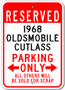 Custom 1968 68 OLDSMOBILE CUTLASS Parking Sign Garage Personalized Aluminum