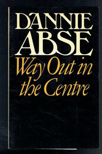 Abse, Dannie; Way Out in the Centre. Hutchinson 1981 VG