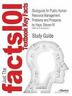 Studyguide for Public Human Resource Management: Problems and Prospects by Hays, Steven W, ISBN 9780136037699 by Cram101 Textbook Reviews (Paperback / softback, 2010)