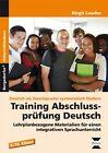 Training Abschlussprüfung Deutsch von Birgit Lascho (2015, Geheftet)